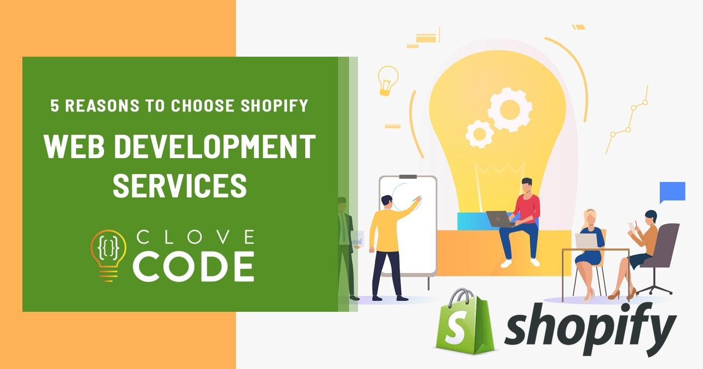 5 Reasons to Choose Shopify Web Development Services